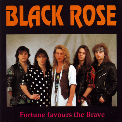 Black Rose – Fortune Favours The Brave