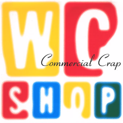 Commercial Crap – WC Shop