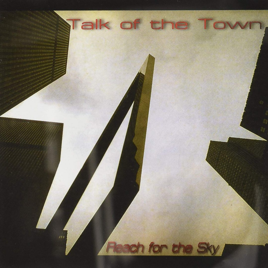 Talk Of The Town – Reach For The Sky