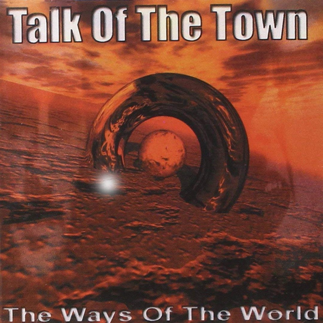 Talk Of The Town – The Ways Of The World