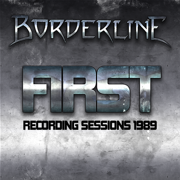 Borderline – First Recording Sessions 1989
