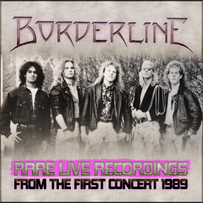 Borderline – Rare Live Recordings From The First Concert 1989