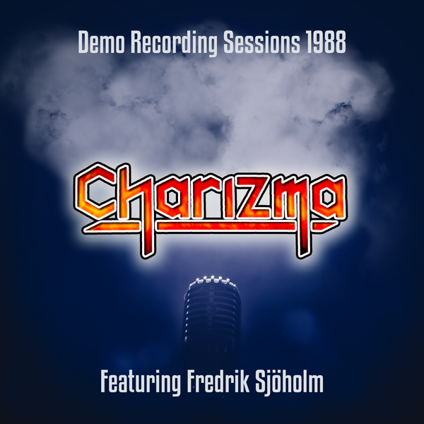 Charizma – Demo Recording Sessions 1988 – Featuring Fredrik Sjöholm