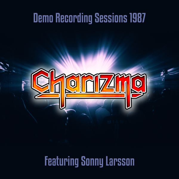 Charizma – Demo Recording Sessions 1987 – Featuring Sonny Larsson