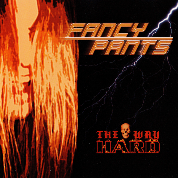 Fancy Pants – The Hard Way