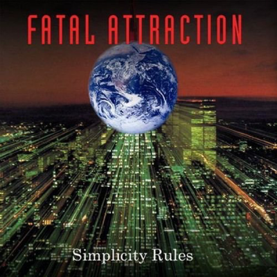 Fatal Attraction – Simplicity Rules