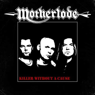 Motherlode – Killer Without A Cause