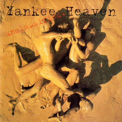 Yankee Heaven – Unclassified